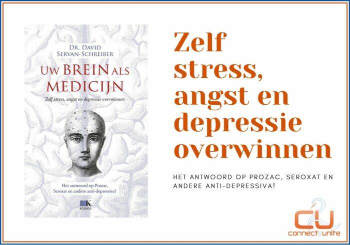 Dit boek - brein als medicijn -laat jou zelf stress, depressie en angst overwinnen.