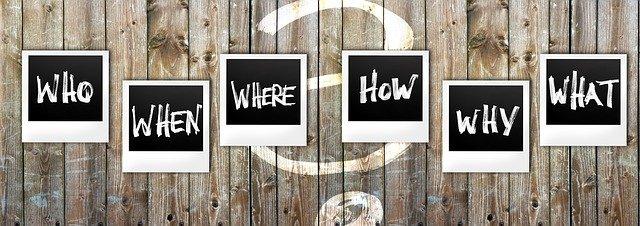Vragen om jezelf te stellen; wie, wanneer, waar, hoe, waarom en wat